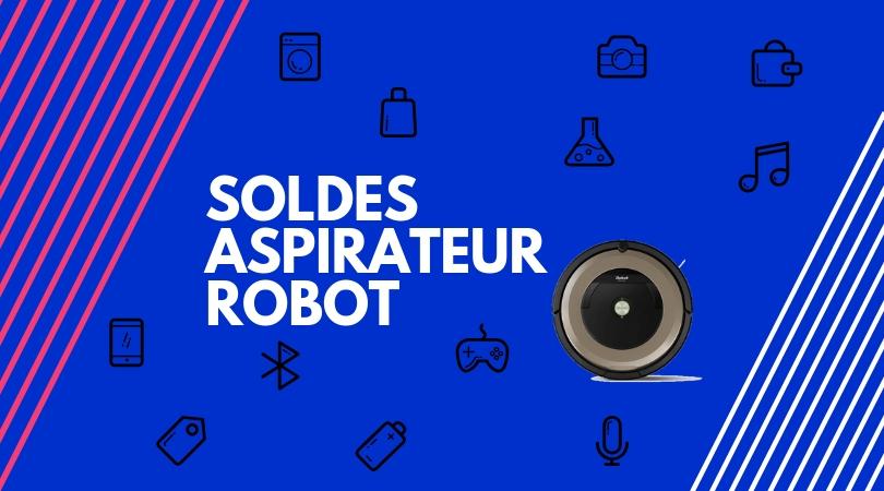 soldes aspirateur robot