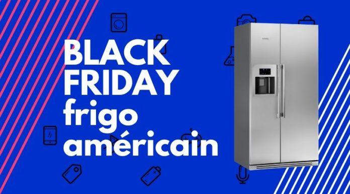 black friday refrigérateur américain
